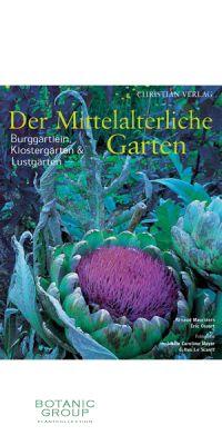 Der Mittelalterliche Garten - Burggärtlein, Klostergärten und Lu