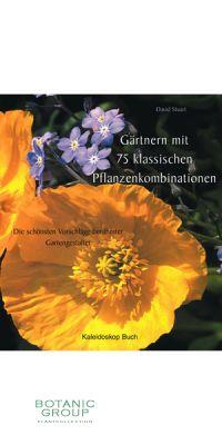 Gärtnern mit 75 klassischen Pflanzenkombinationen