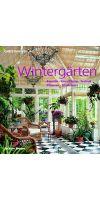 Wintergärten- Baustile, Einrichtung, Technik, Pflanzen, Glashäus