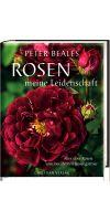 Peter Beales: Rosen – meine Leidenschaft